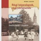 Régi képeslapok, régi történetek. Nagyvárad - Olaszi