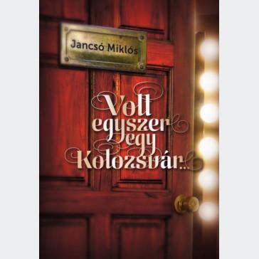 Volt egyszer egy Kolozsvár