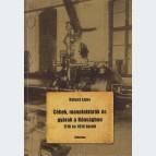 Céhek, manufaktúrák és gyárak a Bánságban 1716 és 1918 között