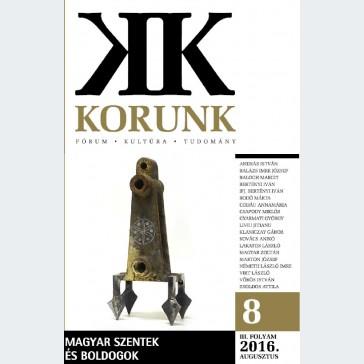 Korunk 2016/8 - Magyar szentek és boldogok