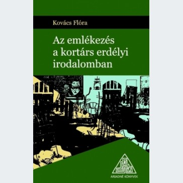 Az emlékezés a kortárs erdélyi irodalomban