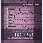 ERO CRAS – Az ó-antifónák története és magyarázata