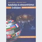 Katolicitás és etnocentrizmus Erdélyben