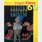 Baász Szigeti Pálma 60
