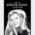 Széles Anna: Az örök Anikó