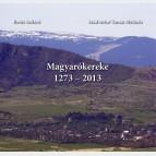Magyarókereke 1273–2013
