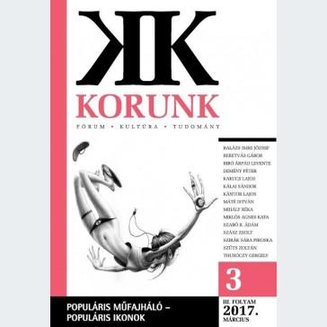 Korunk 2017/03 - Populáris műfajháló, populáris ikonok