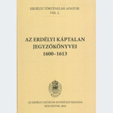 Az erdélyi káptalan jegyzőkönyvei 1600-1613