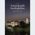Arisztokraták honfoglalása. Erdély újranemesítői II.