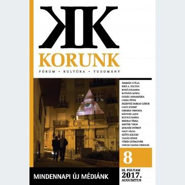 Korunk 2017/08 - Mindennapi új médiánk