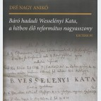 Báró hadadWesselényi Kata, a hitben élő református nagyasszony