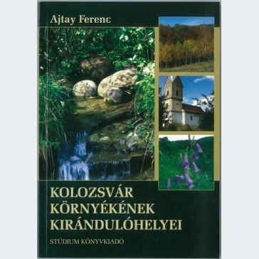 Kolozsvár környékének kirándulóhelyei