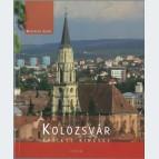 Kolozsvár épített kincsei