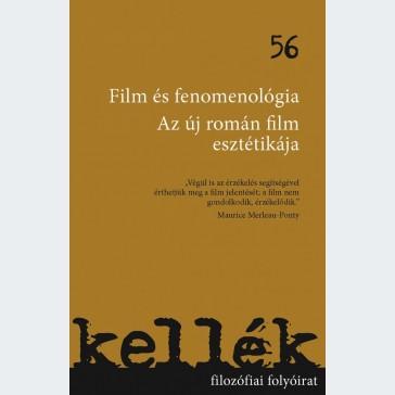 Kellék 56. Film és fenomenológia. Az új román film esztétikája