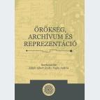 Örökség, archívum és reprezentáció