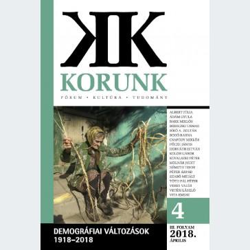 Korunk 2018/04 - Demográfiai változások 1918-2018