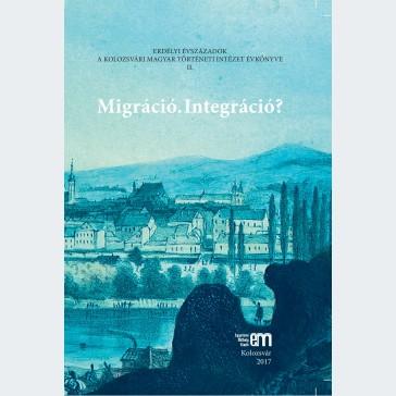 Migráció. Integráció?