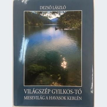 Világszép Gyilkos-tó  Mesevilág a Havasok keblein