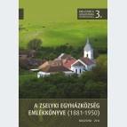 A zselyki egyházközség emlékkönyve (1881-1950)