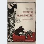 Fénylő magnóliák, avagy a látomások könyve