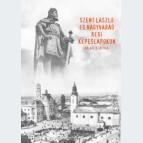 Szent László és Nagyvárad régi képeslapokon