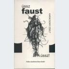 Ússz, Faust, ússz!