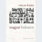 Magyar Bukarest (Az Életeink című rádiósorozat könyv-változata)