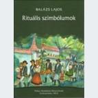 Rituális szimbólumok a székely-magyar jelképkultúra világából