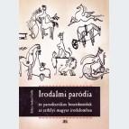 Irodalmi paródia és parodisztikus beszédmódok az erdélyi magyar irodalomban