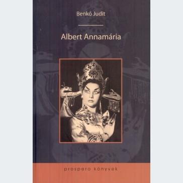 Albert Annamária. Beszélgetőkönyv