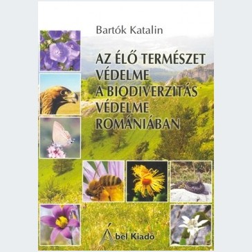 Az élő természet védelme. A biodiverzitás védelme Romániában.