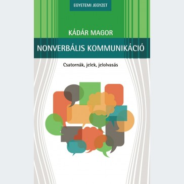 Nonverbális kommunikáció. csatornák, jelek, jelolvasás
