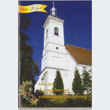 A nagybaconi református templom