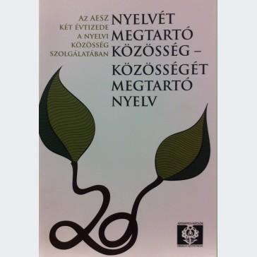Nyelvét megtartó közösség - közösségét megtartó nyelv