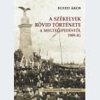 A székelyek rövid története a megtelepedéstől 1918-ig