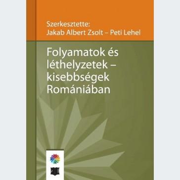Folyamatok és léthelyzetek - kisebbségek Romániában