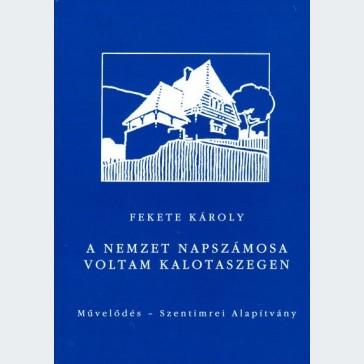 A nemzet napszámosa voltam Kalotaszegen - Önéletrajzi feljegyzések (1935-1990)