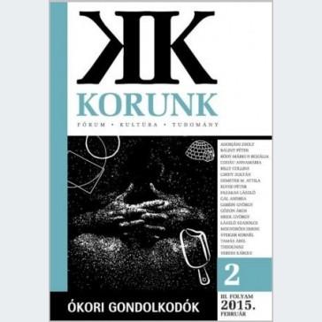Korunk 2015/02 - Ókori gondolkodók