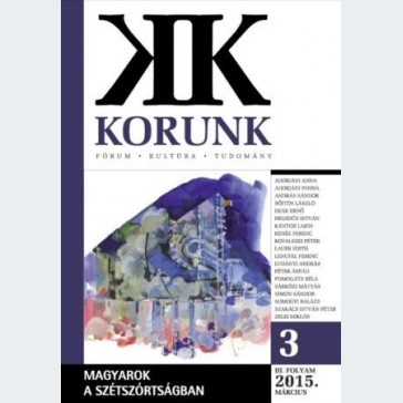 Korunk 2015/03 - Magyarok a szétszórtságban