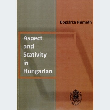Aspect and Stativity in Hungarian