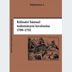 Köleséri Sámuel tudományos levelezése 1709-1732
