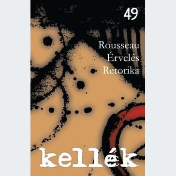 Kellék 49 Rousseau. Érvelés. Retorika