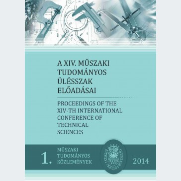 A XIV. Műszaki tudományos ülésszak előadásai - Proceedings of the XIVth International Conference of Technical Sciences