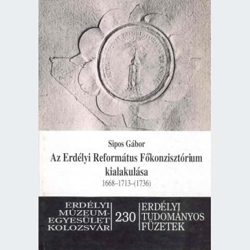 Az erdélyi református főkonzisztórium kialakulása