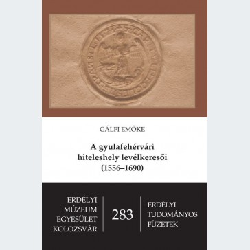 A gyulafehérvári hiteleshely levélkeresői (1556-1690)