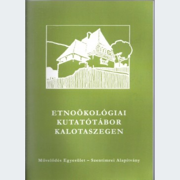 Etnoökológiai kutatótábor Kalotaszegen