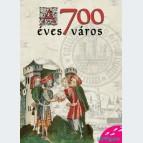 A 700 éves város