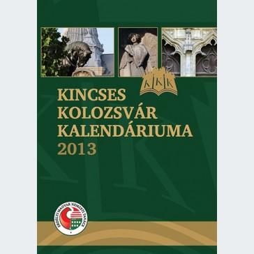 Kincses Kolozsvár Kalendáriuma 2013