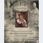 Egy reneszánsz lelkületű főpap, Dr. Hirschler József főesperes-plébános