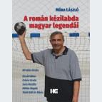A román kézilabda magyar legendái